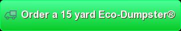 order your 15 yard dumpster